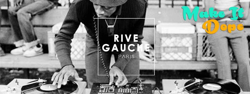 Les Samedis du Rive Gauche // MAKE IT DOPE, 01/10/16