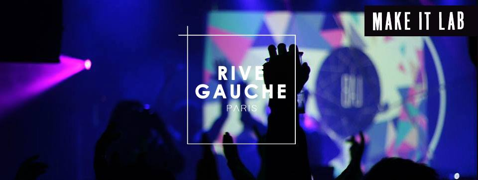Les Samedis au Rive Gauche // MAKE IT LAB, 15/10/16