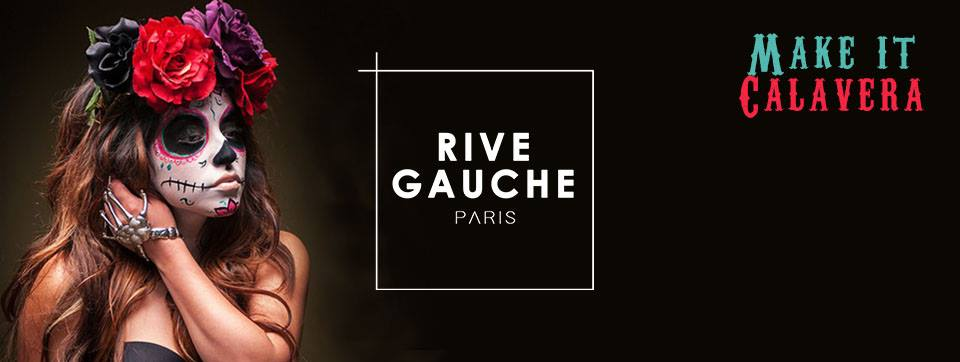 Les Samedis du Rive Gauche : Make It Calavera // 31.10.16