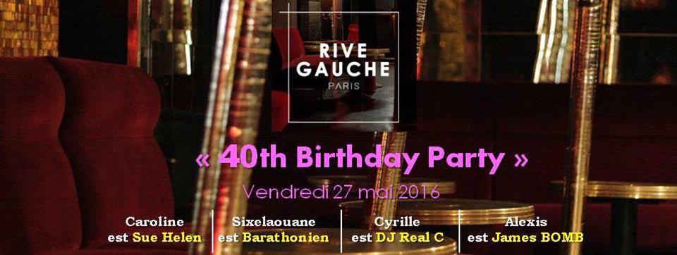 40th Birthday Party au Rive Gauche