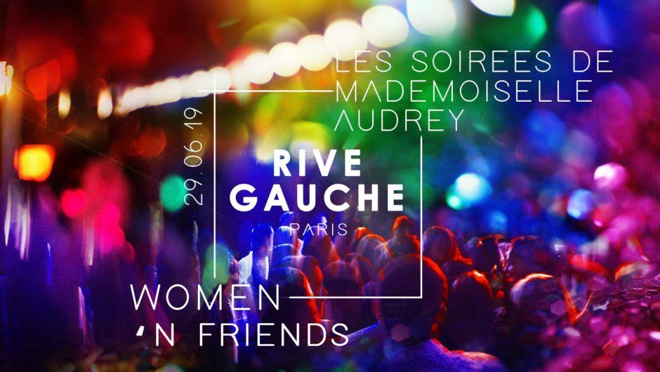 Women 'n Friends / Rive Gauche x Les Soirées de Melle Audrey