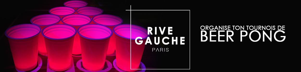 Votre Soirée Beer Pong @Rive Gauche