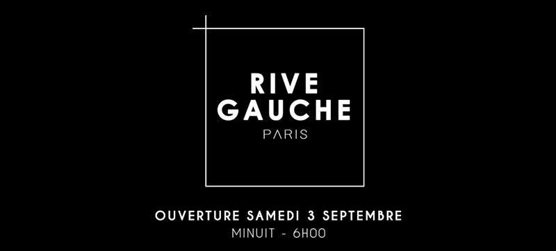 """OPENING """"Les samedis au Rive Gauche : Chapitre Un"""""""