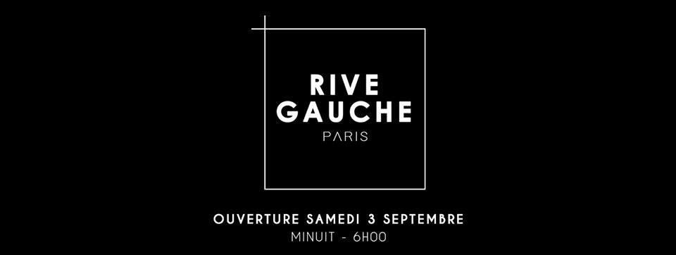 """OPENING """" Les Samedis au Rive Gauche : Chapitre Un"""""""
